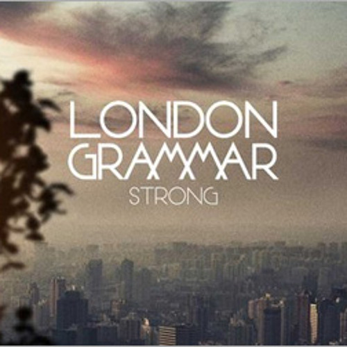 London Grammar - Strong (Aviator Cover/Rework)