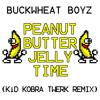 PB Jelly Time (KiD KOBRA REMIX) *Played by Diplo*