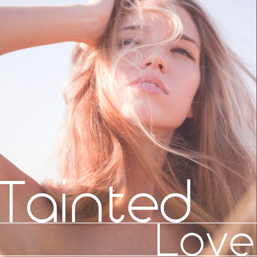 'Tainted Love' Deep House Mix