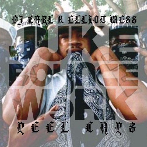 JBW EXCLUSIVE [FREE DOWNLOAD] DJ EARL X ELLIOT MESS - PEEL CAPS