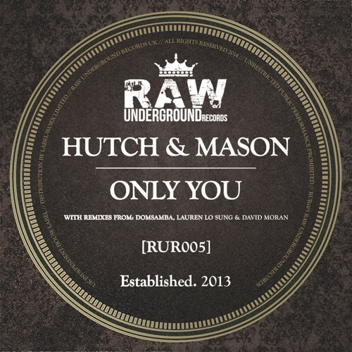 "RUR005 - Hutch & Mason - ""Only You EP"" (w/ remixes from Lauren Lo Sung, David Moran & DomSamba)"