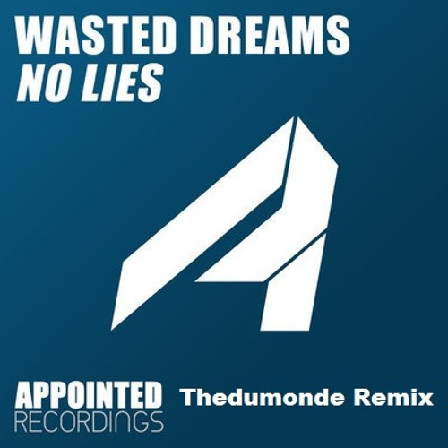 Wasted Dreams - No Lies  ( Thedumonde Remix )