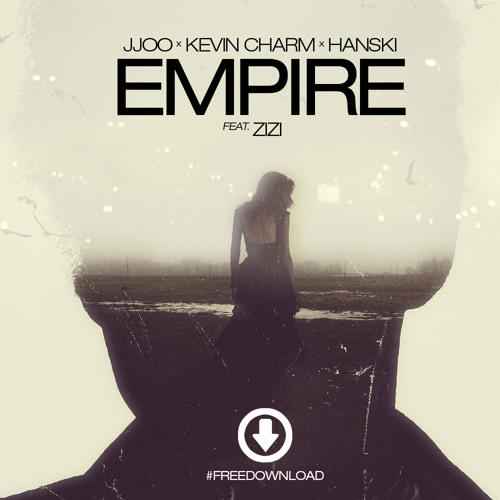 jjoo, Kevin Charm & Hanski - Empire feat. Zizi [FREE DOWNLOAD]
