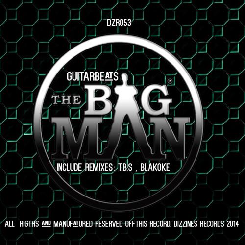 Guitar Beats - The Big Man (Original Mix) 12/3/2014 Dizzines Records