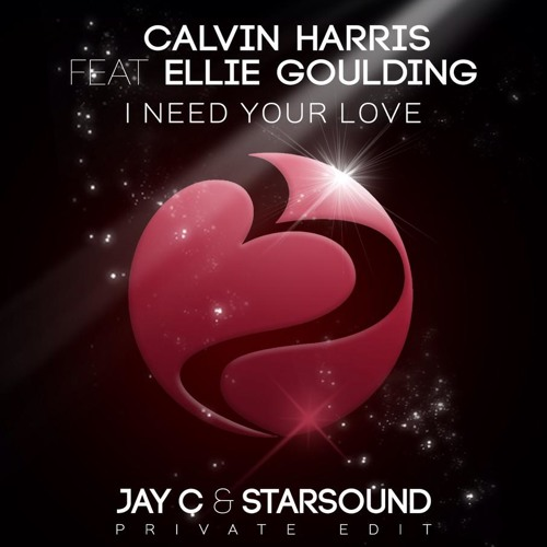 I Need Your Love (Jay C & Starsound Private Edit) +++ FREE DOWNLOAD +++