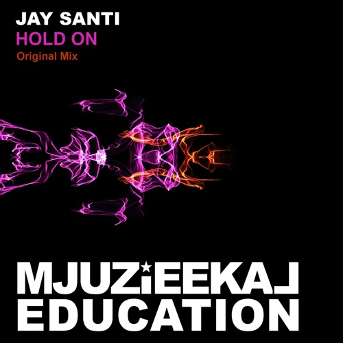 OUT NOW! Jay Santi - Hold On (Original Mix)