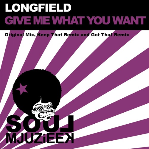 OUT NOW! Longfield - Give Me What You Got (Original Mix)