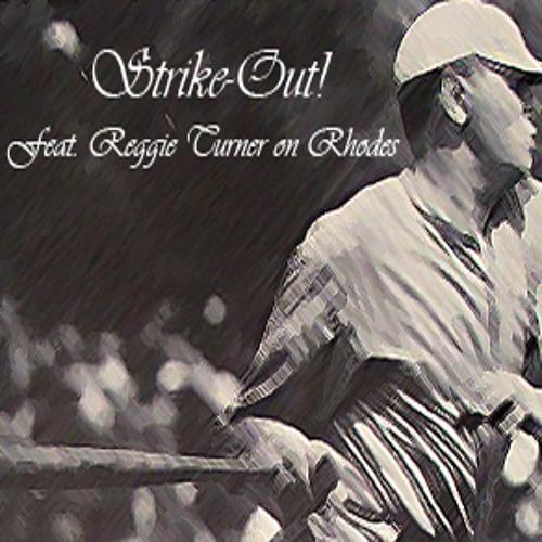 Strike-Out! feat. Reggie Turner: Rhodes