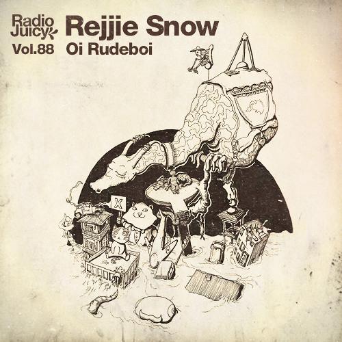 Radio Juicy Vol. 88 (Oi Rudeboi by Rejjie Snow)
