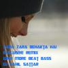 Zara Zara Behakta Hai || Exclusive Remix || With More Bass || Dj Sahil Sattar