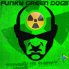 Funky Green Dogs • Fired Up (Breakbeat Rmx)
