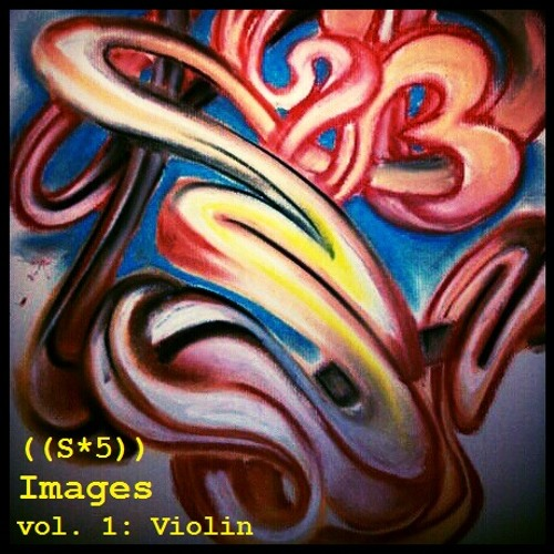((S*5)) - Images vol. 1- Violin - 15 10-7 2 (lx remix)
