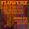 Lil Twist Ft Lil Wayne & Chris Brown - Flowerz (Noah D's Fully Lit Remix) FREE DOWNLOAD