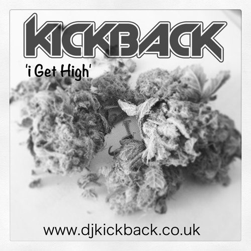 Kickback - i Get High - Free Download