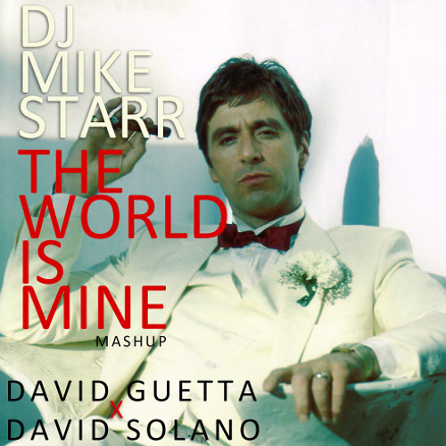 The World Is Mine (DJ Mike Starr Mashup)
