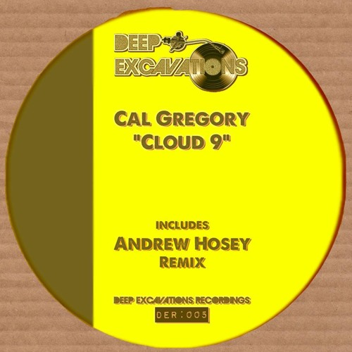 CAL GREGORY // 'CLOUD 9' (Out on Deep Excavations Recordings)