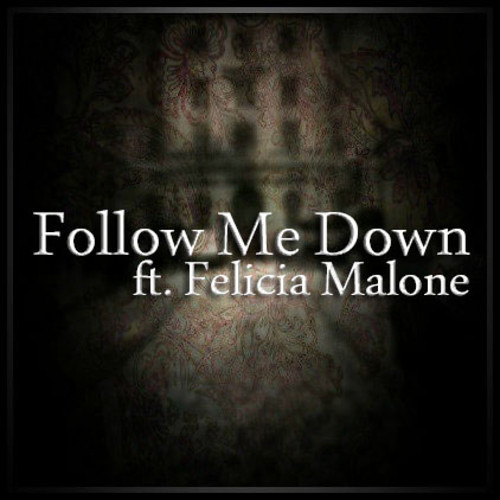 Follow Me Down by $aturn ft. Felicia Malone