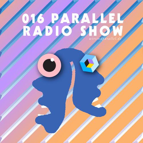 Parallel Radio Show 016 w S.A.M. and Daniela La Luz