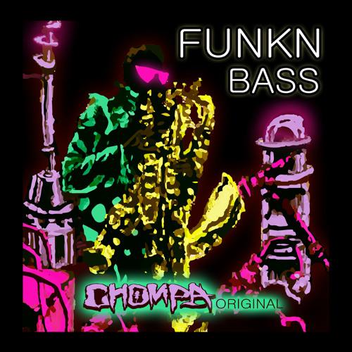 FUNKN BASS - [Chompa original]