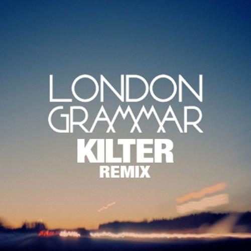 Hey Now (Kilter Remix) - London Grammar