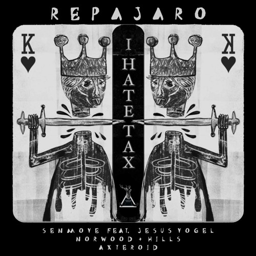 Repajaro - I Hate Tax (Senmove Feat. Jesús Vögel Remix)