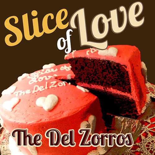 THE DEL ZORROS- Slice Of Love