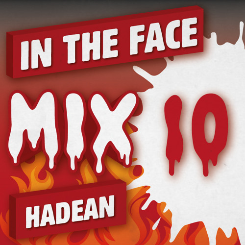 Hadean - In The Face Mix #010