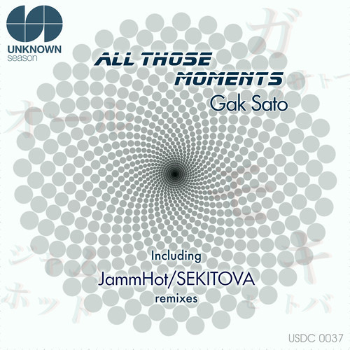 Gak Sato - All Those Moments (SEKITOVA Remix) Clip OUT 24th Feb.