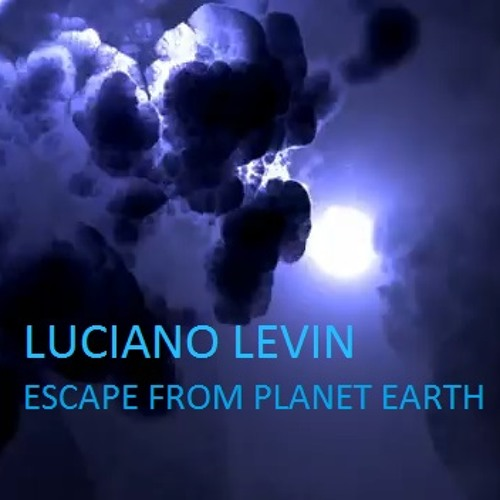 Luciano Levin - Escape From Planet Earth (Original Mix)