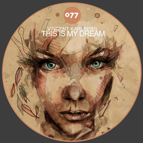 Vincent Karlberg - This Is My Dream (Original Mix) [Mycore-Records] ***OUT NOW***