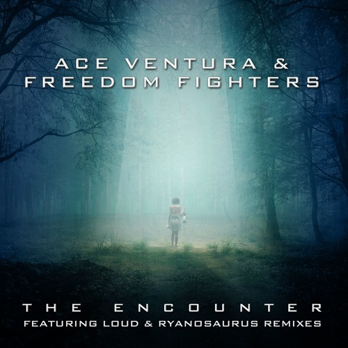 Freedom Fighters & Ace Ventura - The Encounter EP (Mini-Mix)