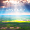 IN YOUR NAME official release 10 February 2014 6.30pm
