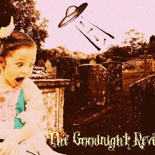 The Goodnight Revelry - What You Wanna Hear (## Remix)