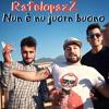 Rafelopazz - Nun è nu juorn buono