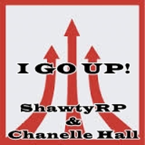 ShawtyRP & Chanelle Hall - I Go Up