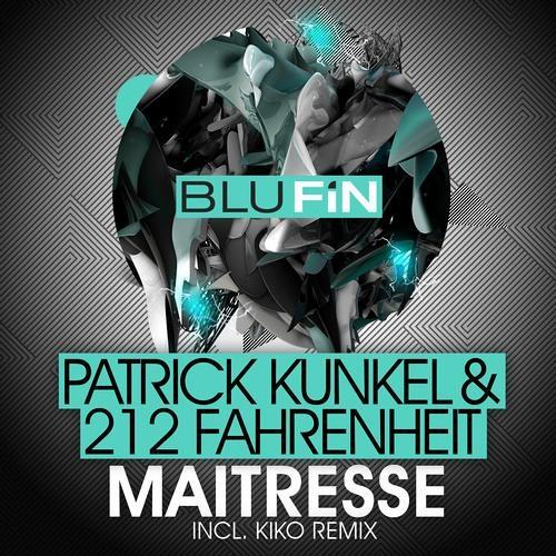 Patrick Kunkel & 212fahrenheit - Maitresse (BluFin Records)