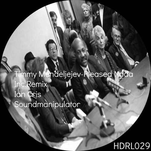 [HDRL029] Timmy Mendeljejev-Pleased Nada EP Inc.Remix Ian Cris,Soundmanipulator Out Now!!!