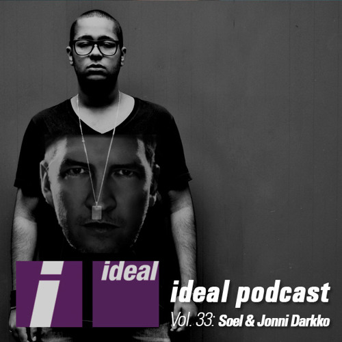 Ideal Podcast Vol. 33 - Soel & Jonni Darkko