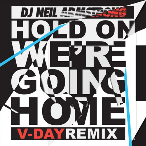 hold on we're going home - V-day Remix