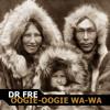 Dr Fre - oogie-oogie wa-wa