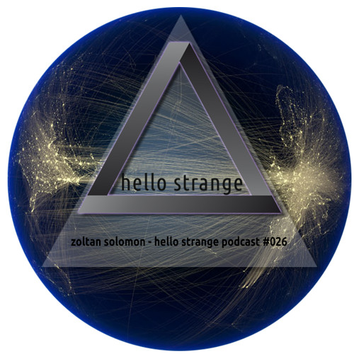 zoltan solomon - hello strange podcast #026 [ live ]