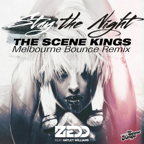 Stay The Night (The Scene Kings Melbourne Bounce Remix)