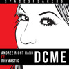 Andree Right Hand ft. Rhymastic - DCME