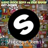Hard Rock Sofa vs Eva Shaw - Get Down (Vicctor Remix) TFP
