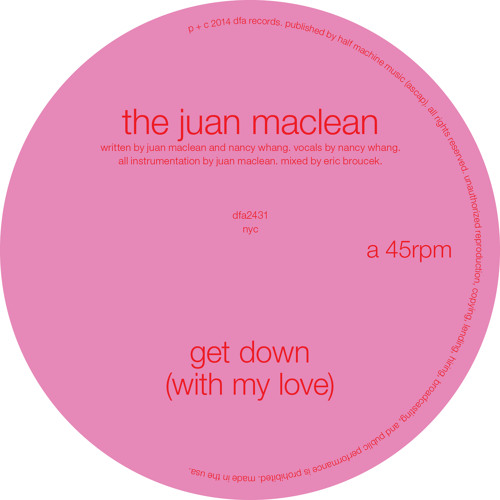 The Juan Maclean - Get Down (With My Love) [Edit]