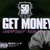 50 Cent - I Get Money (Cheapshot Remix)