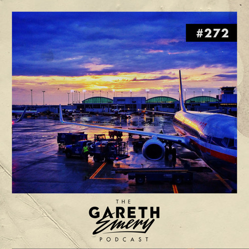 The Gareth Emery Podcast: Episode 272