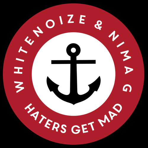 WhiteNoize & Nima G - Haters Get Mad