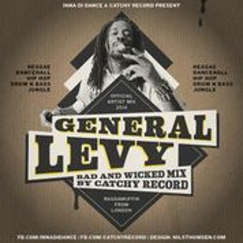 'NEW' General Levy & catchy record 2014 - Bad & Wicked Mixtape.