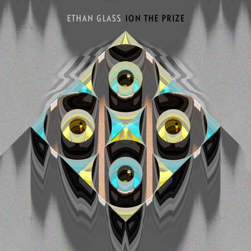 Ethan Glass - Ion The Prize